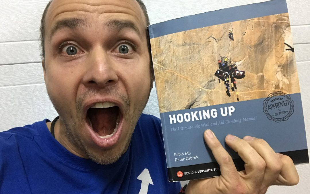 Book Review – HOOKING UP (The Ultimate Big Wall and Aid Climbing Manual) by Fabio Elli, Peter Zabrok (672 pages)